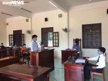"""Quảng Nam xét xử vụ án """"Chống người thi hành công vụ"""" trong phòng dịch Covid -19"""