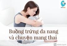 mac hoi chung buong trung da nang lieu co kho mang thai khong