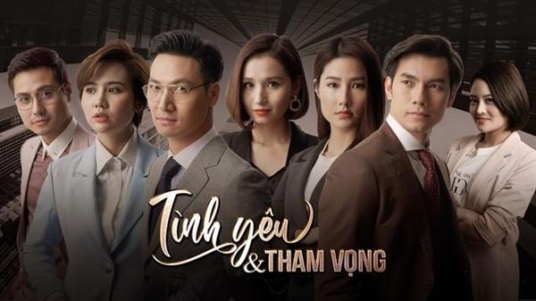 tinh yeu va tham vong lieu co la phim hot moi cua truyen hinh viet