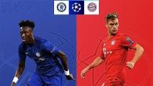 Lịch thi đấu bóng đá 25/2: Chelsea đụng độ Bayern Munich
