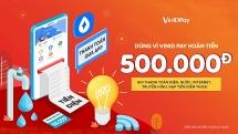 VinID tặng 500.000VNĐ khi thanh toán hoá đơn điện nước bằng ví VinID Pay
