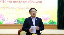 Bí thư Thành ủy Hà Nội Vương Đình Huệ: Huyện Đông Anh cần phát triển bứt phá, đáp ứng kỳ vọng của thành phố
