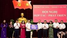 Hà Nội – Đà Nẵng đẩy mạnh hợp tác phát triển trên 13 nhóm nội dung