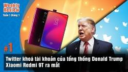 Weekly Review #1: Twitter khoá tài khoản của tổng thống Trump, Xiaomi Redmi 9T ra mắt