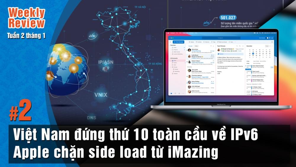Weekly Review #2: Việt Nam đứng thứ 10 toàn cầu về IPv6, Mac M1 chặn side load ứng dụng từ iMazing
