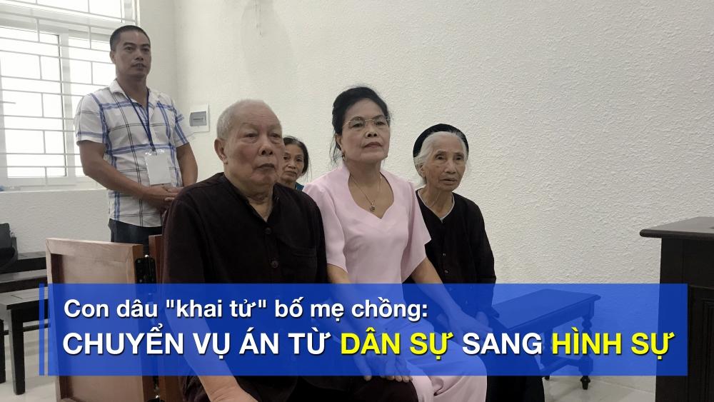 """Vụ án con dâu """"khai tử"""" bố mẹ chồng tại Hà Nội: Chuyển hồ sơ sang tòa hình sự"""