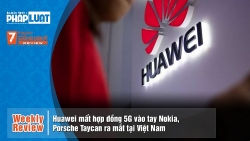 Weekly Review: Huawei mất hợp đồng 5G vào tay Nokia, Porsche Taycan ra mắt tại Việt Nam