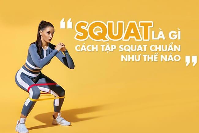 Tập squat thế nào là đúng?