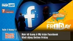 Weekly Review: Hơn 40 bang nước Mỹ kiện Facebook, khởi động Online Friday