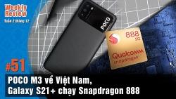 Weekly Review #51: POCO M3 về Việt Nam, Galaxy S21+ có viền mỏng, Snapdragon 888