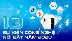 Nhìn lại 10 sự kiện công nghệ Việt Nam nổi bật năm 2020