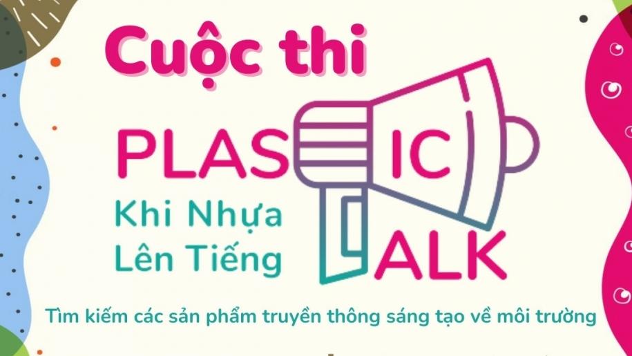 Plastic Talk - Mời gọi người trẻ sáng tạo thông điệp truyền thông vì môi trường