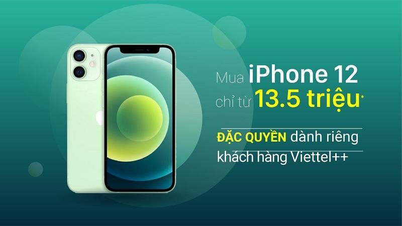 Mua iPhone 12 chỉ từ 13,5 triệu đồng, ưu đãi chỉ dành riêng cho khách hàng Viettel++