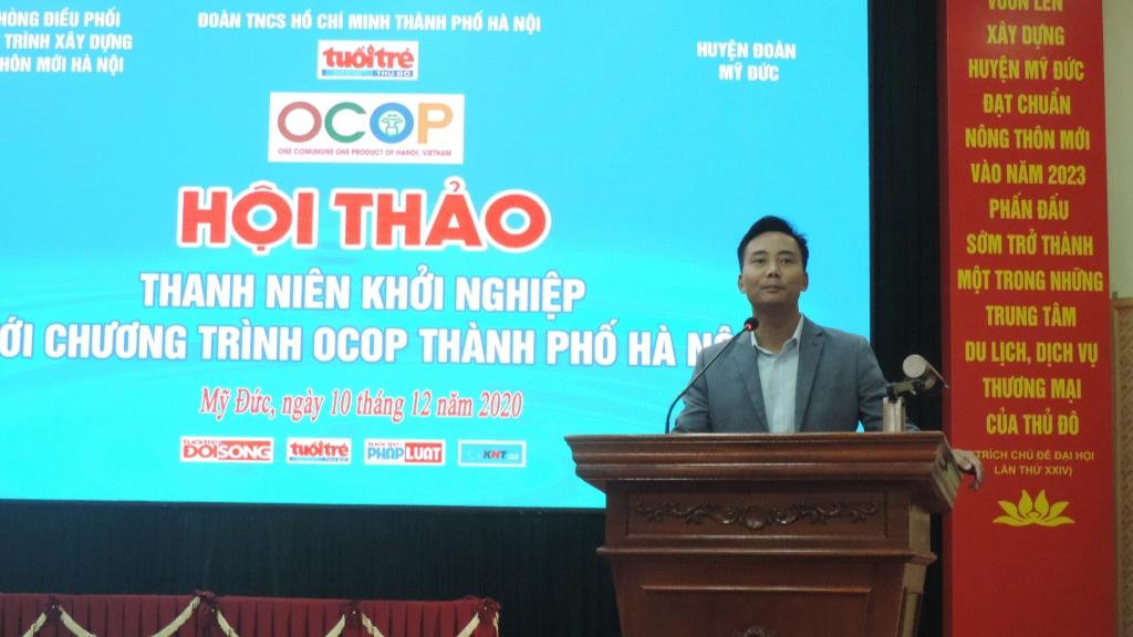đồng chí Nguyễn Đức Tiến, Ủy viên Ban chấp hành Trung ương Đoàn, Phó Bí thư Thường trực Thành đoàn, Chủ tịch Hội LHTN thành phố Hà Nội phát biểu tại hội thảo
